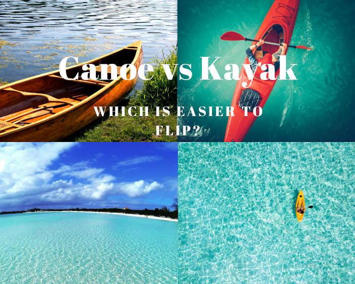 canoe vs kayak - which is easier to flip?